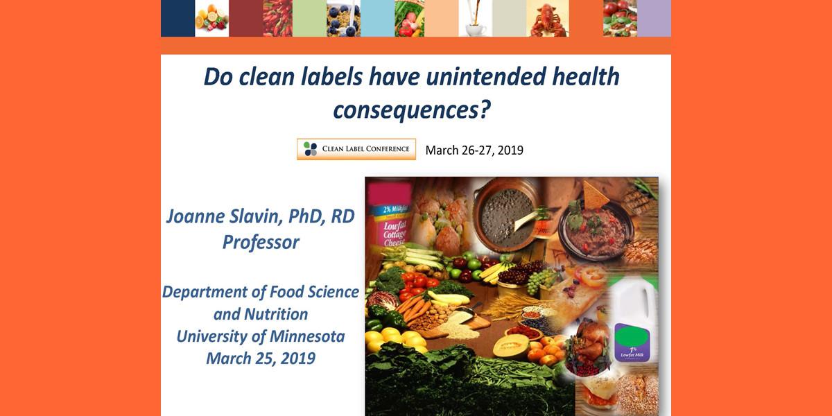 JOANNE SLAVIN CLEAN LABEL VS UNINTENDED HEALTH EFFECTS 2019 CLC