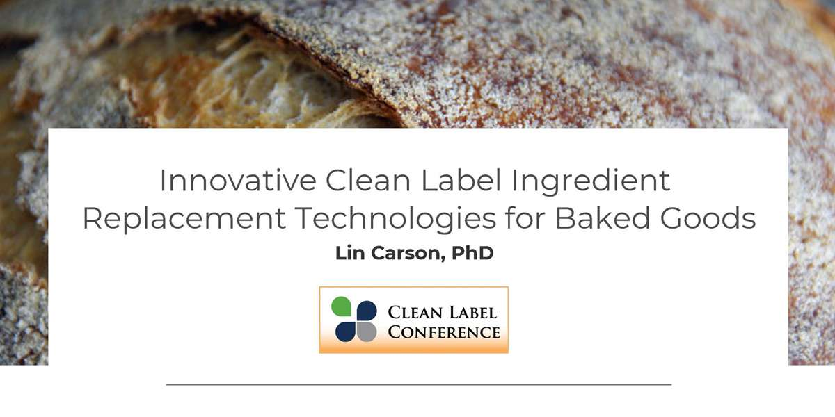 LIN CARSON CLEAN LABEL INGREDIENT REPLACEMENT BAKED GOODS 2020 CLC
