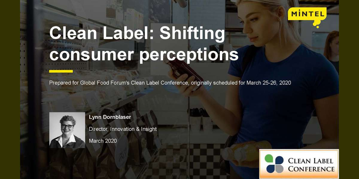 LYNN DORNBLASER CLEAN LABEL: SHIFTING CONSUMER VIEWS