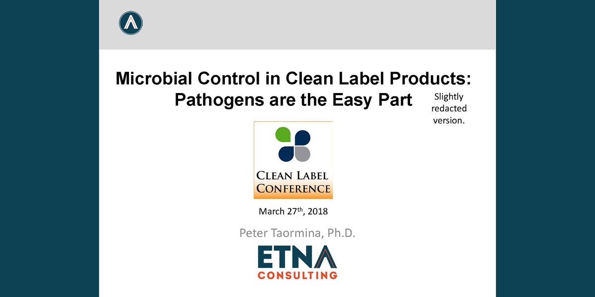 Microbial Control in Clean Label Products was presented by Peter Taormina, ETNA